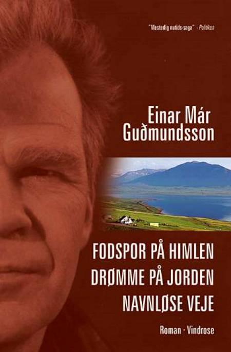 Fodspor på himlen - Drømme på jorden - Navnløse veje af Einar Már Guðmundsson