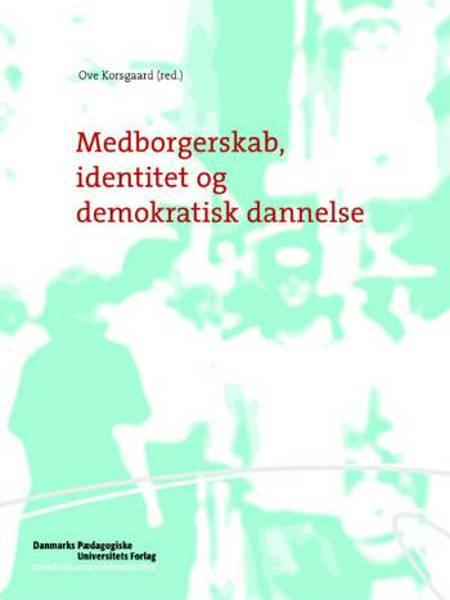 Medborgerskab, identitet og demokratisk dannelse af Ove Korsgaard