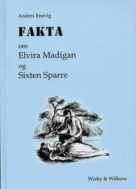 Fakta om Elvira Madigan og Sixten Sparre af Anders Enevig