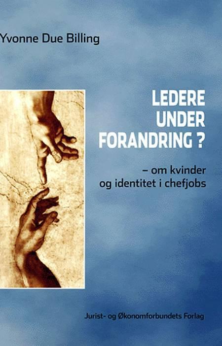 Ledere under forandring? af Yvonne Due Billing