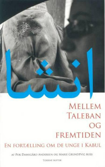 Mellem Taleban og fremtiden af Marie Grundtvig Buss og Puk Damsgård Andersen