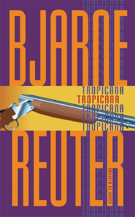 Tropicana af Bjarne Reuter