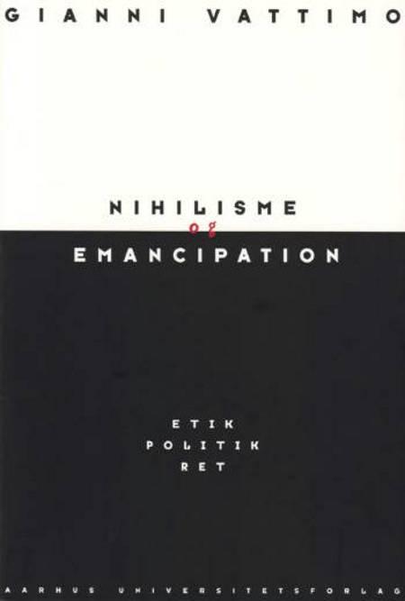 Nihilisme og emancipation af Gianni Vattimo
