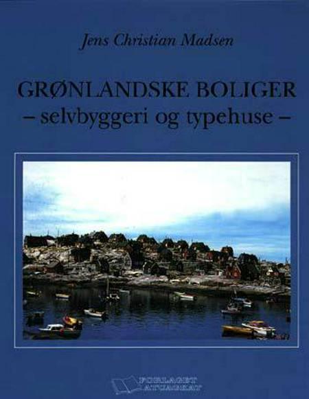 Grønlandske boliger af Jens Christian Madsen