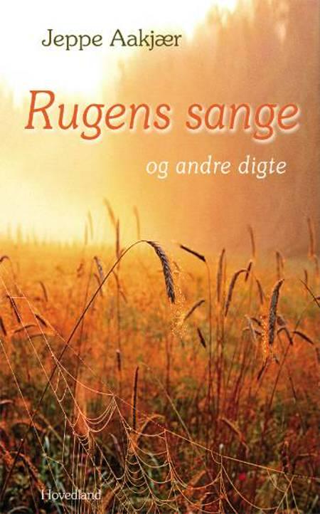 Rugens sange og andre digte af Jeppe Aakjær
