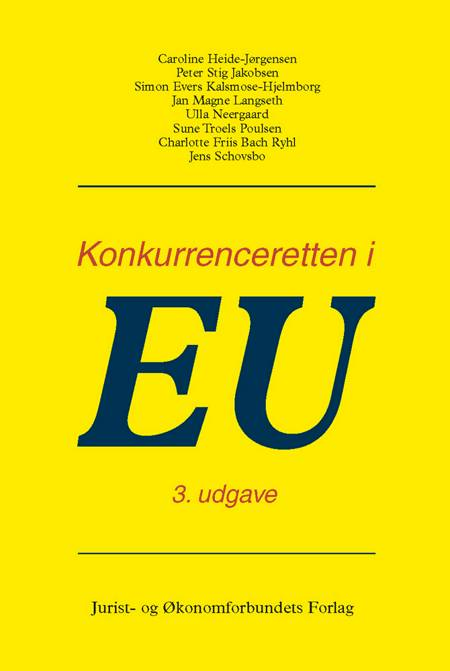 Konkurrenceretten i EU af Caroline Heide-Jørgensen, Peter Stig Jacobsen, Simon Evers Kalsmose-Hjelmborg, mfl og Schovsbo J m.fl.