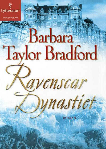Ravenscar Dynastiet af Barbara Taylor Bradford