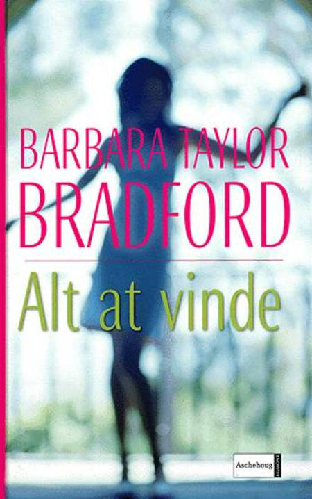 Alt at vinde af Barbara Taylor Bradford
