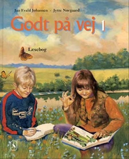 Godt på vej 1 af Jytte Nørgaard og Jan Evald Johansen
