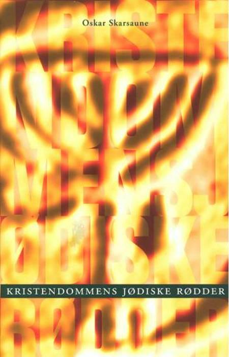 Kristendommens jødiske rødder af Oskar Skarsaune