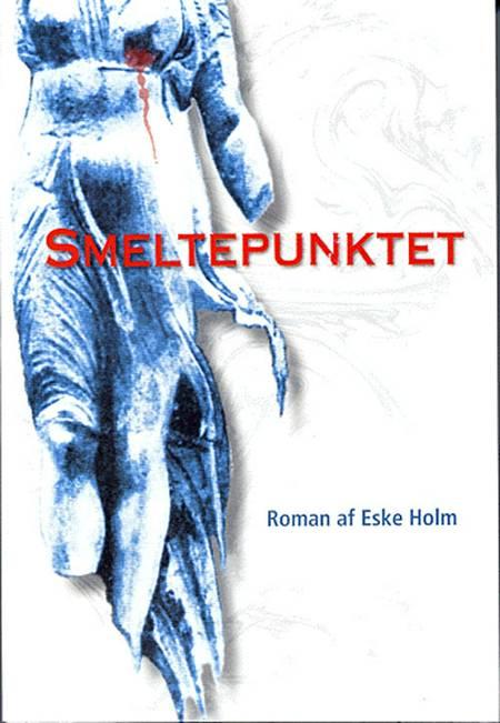 Smeltepunktet af Eske Holm