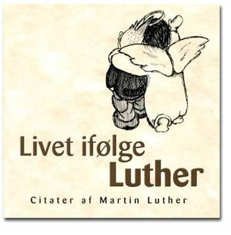 Livet ifølge Luther af Martin Luther