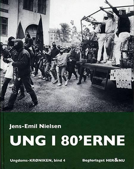 Ung i 80´erne af Jens-Emil Nielsen