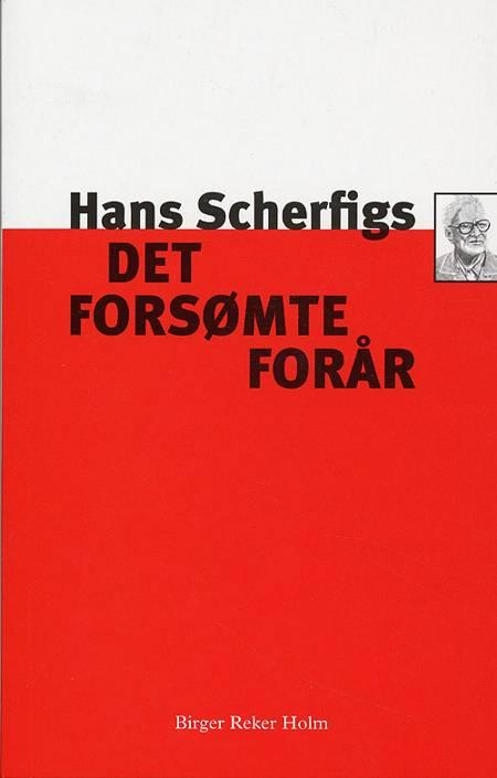 Hans Scherfigs Det forsømte forår af Birger Reker Holm