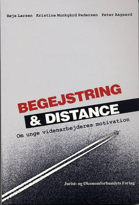 Begejstring og distance af Bøje Larsen, Peter Aagaard og Kristine Munkgaard Pedersen