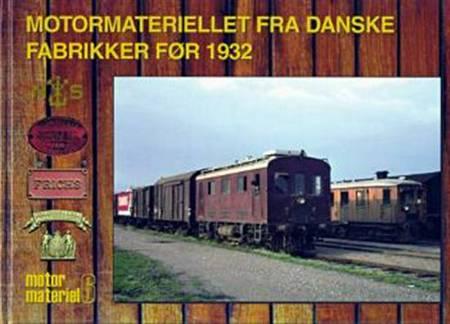 Motormateriellet fra danske fabrikker før 1932 af John Poulsen og Peter Christensen