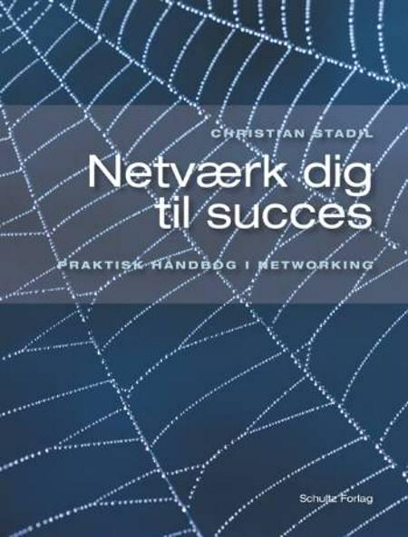 Netværk dig til succes af Christian Stadil
