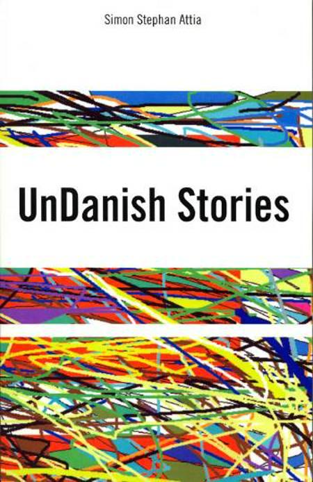 UnDanish Stories af Stephan Attia og Simon