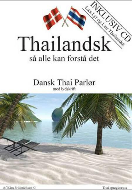 Thailandsk så alle kan forstå det af Kim Friderichsen
