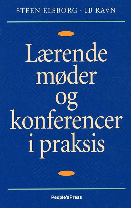 Lærende møder og konferencer i praksis af Ib Ravn og Steen Elsborg