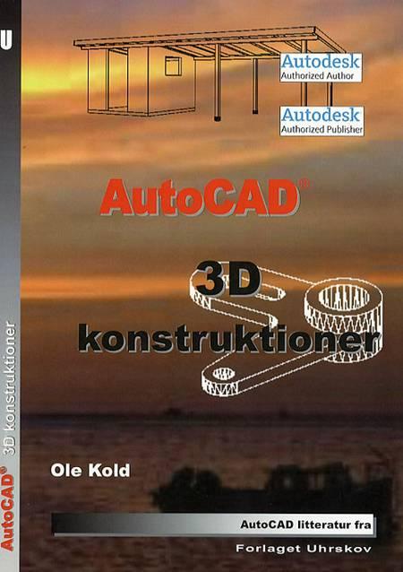 AutoCAD - 3D konstruktioner af Ole Kold