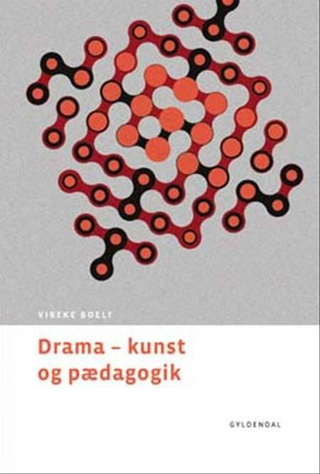 Drama - kunst og pædagogik af Vibeke Boelt