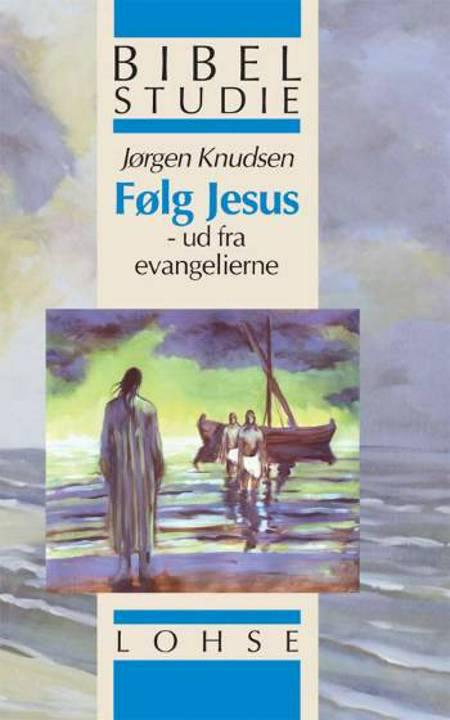 Følg Jesus af Jørgen Knudsen