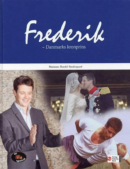 Frederik - Danmarks kronprins af Marianne Randel Søndergaard