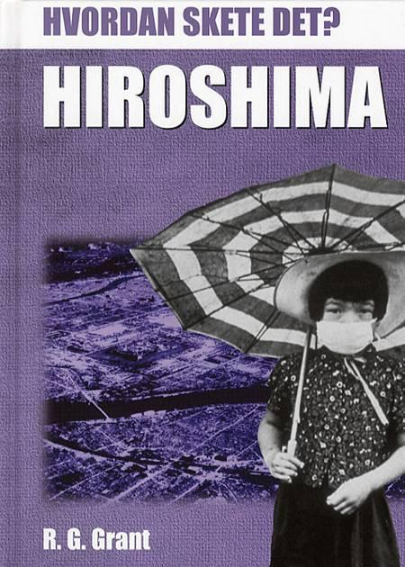 Hiroshima af R. G. Grant og R.G. Grant