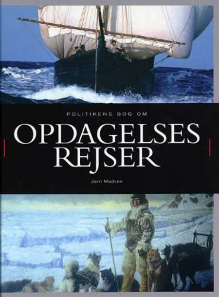 Politikens bog om opdagelsesrejser af Jørn Madsen