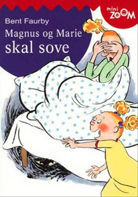 Magnus og Marie skal sove af Bent Faurby