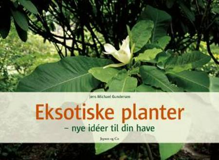 Eksotiske planter af Jens Michael Gundersen