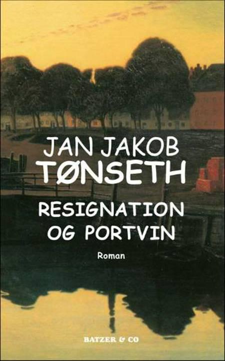 Resignation og portvin af Jan Jakob Tønseth