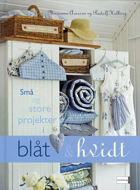 Små og store projekter i blåt og hvidt af Marianne Arnesen Rudolf Helberg