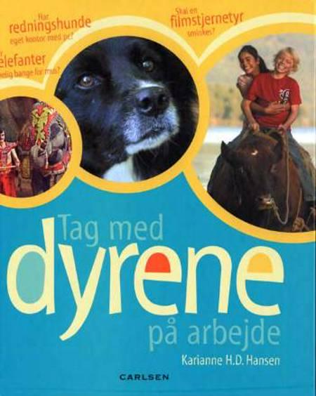 Tag med dyrene på arbejde af Karianne H.D. Hansen