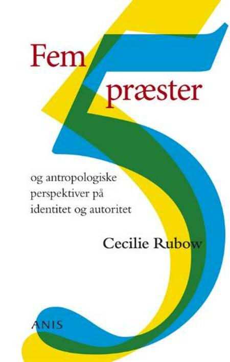 Fem præster og antropologiske perspektiver på identitet og autoritet af Cecilie Rubow