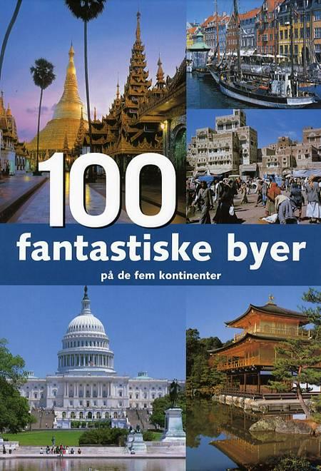 100 fantastiske byer på de fem kontinenter af Winfried Maas