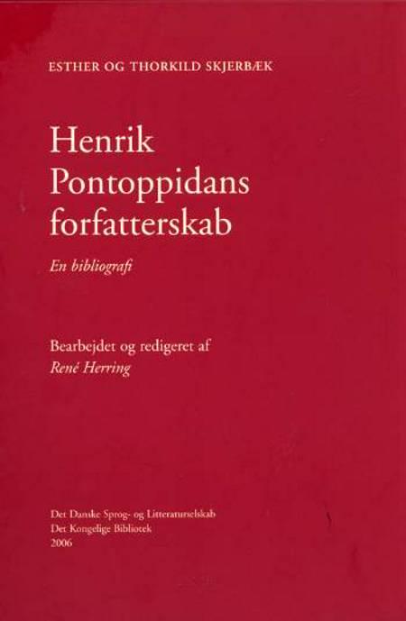 Henrik Pontoppidans forfatterskab af Thorkild Skjerbæk og Esther Skjerbæk