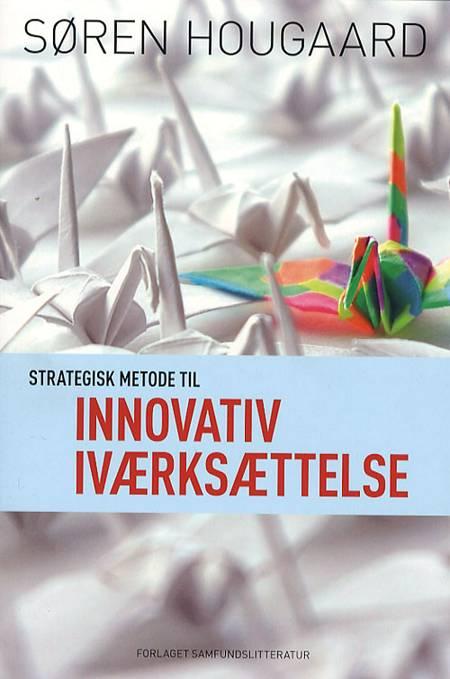 Strategisk metode til innovativ iværksættelse af Søren Hougaard