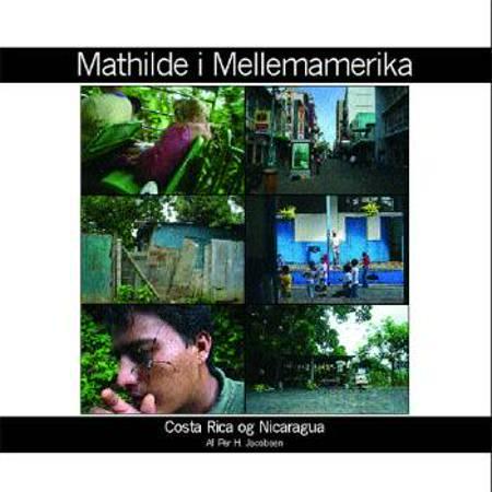 Mathilde i Mellemamerika af Per H. Jacobsen