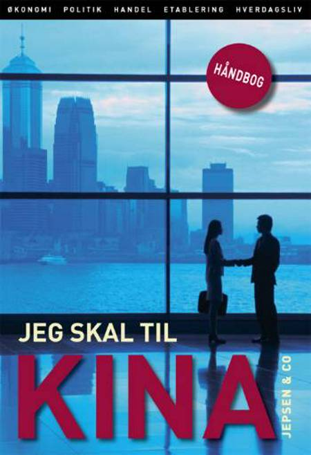 Jeg skal til Kina af Kjeld Erik Brødsgaard