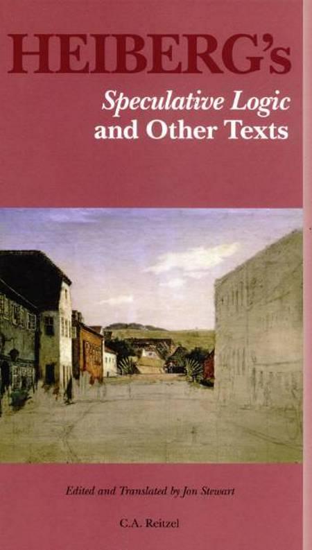 Heiberg´s Speculative logic and other texts af Johan Ludvig Heiberg