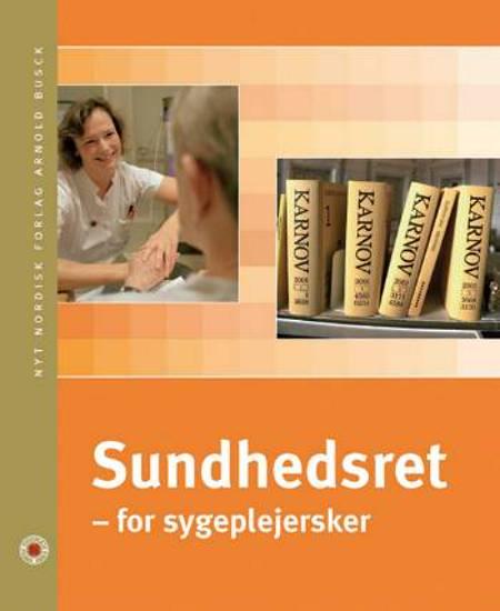 Sundhedsret - for sygeplejersker af Ulla Hybel
