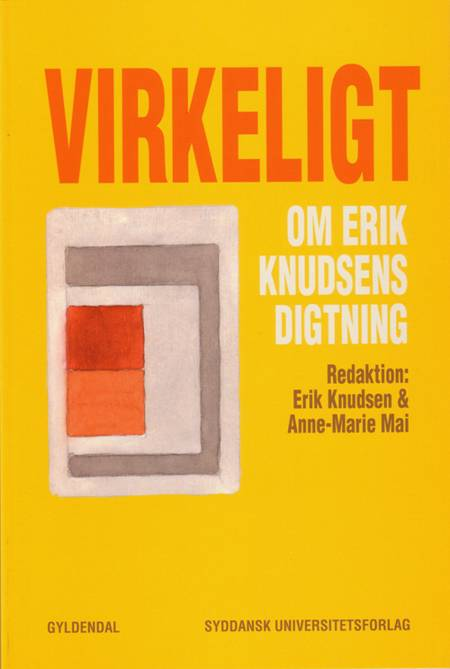 Virkeligt - om Erik Knudsens digtning