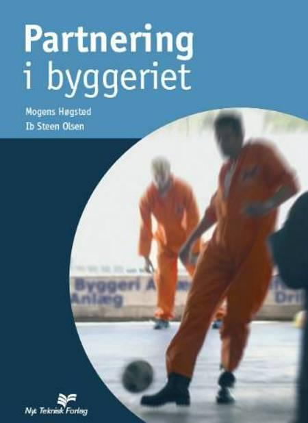 Partnering i byggeriet af Mogens Høgsted og Ib Steen Olsen