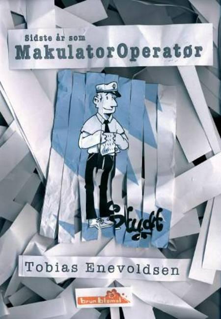 Sidste år som makulatoroperatør af Tobias Enevoldsen