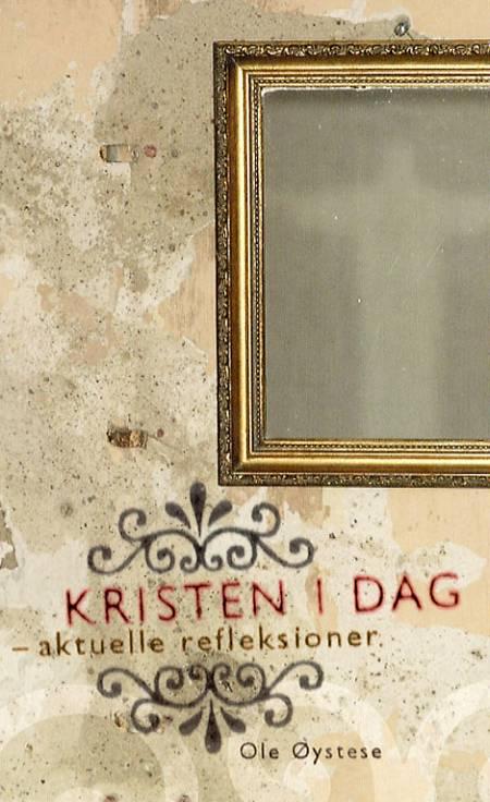 Kristen i dag af Ole Øystese