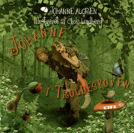 Johanne i Troldeskoven af Zlatko Buric, Johanne Ahlgreen og Zlatko Buric, Johanne Ahlgreen og Johanne Algren