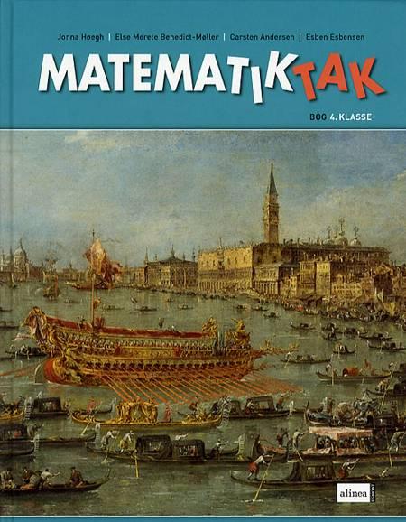 Matematiktak 4. klasse af Else Merete Benedict-Møller, Carsten Andersen og Jonna Høegh m.fl.