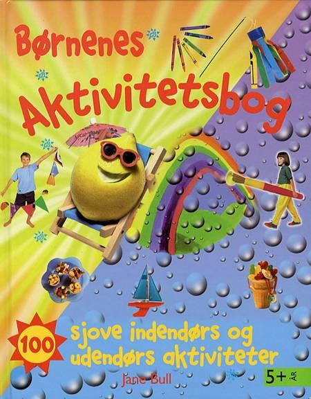 Børnenes Aktivitetsbog af Jane Bull og Penelope Arlon